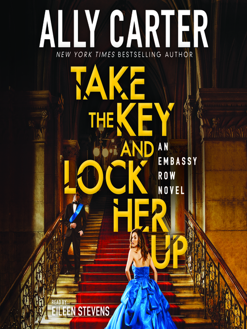Title details for Take the Key and Lock Her Up by Ally Carter - Available